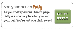 See your pet on Petly. As your pet's personal health page, Petly is a special place for you and your pet. You're just one click away! Go to Petly.